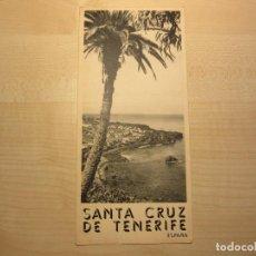 Folletos de turismo: FOLLETO TURÍSTICO DE SANTA CRUZ DE TENERIFE EDITADO POR DIRECCIÓN GENERAL DE TURISMO HACIA 1940-1950. Lote 225306412
