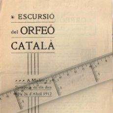 Folletos de turismo: 1912 ESCURSIÓ DEL ORFEÓ CATALÀ A MADRIT Y A SARAGOÇA EN ELS DÍES 18 A 26 D´ABRIL. Lote 228190380
