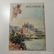Folletos de turismo: ANTIGUO FOLLETO - MALLORCA (ISLAS BALEARES) - AÑOS 40 - MUY CURIOSO - ILUSTRADO. Lote 231539685