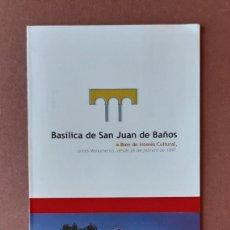 Folletos de turismo: FOLLETO TURISMO. BASÍLICA DE SAN JUAN DE BAÑOS. BIEN DE INTERÉS CULTURAL. PALENCIA. 2001.. Lote 236219900