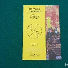 Folletos de turismo: FOLLETO EXPOSICION IVAM VALENCIA (2020) TIEMPOS CONVULSOS. Lote 237192070