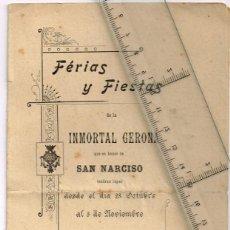 Folletos de turismo: 1897 IMPRESIONANTE FOLLETO FÉRIAS Y FIESTAS DE LA INMORTAL GERONA EN HONOR DE SAN NARCISO. Lote 239860825