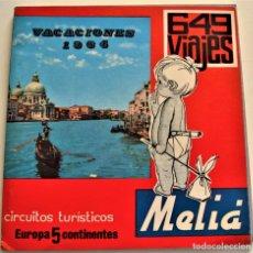 Folletos de turismo: CATÁLOGO VIAJES MELIÁ VACACIONES 1964 - CIRCUITOS TURÍSTICOS EUROPA 5 CONTINENTES 649 VIAJES. Lote 240928805
