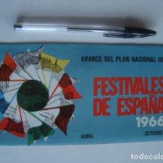 Folhetos de turismo: AVANCE DEL PLAN NACIONAL DE FESTIVALES DE ESPAÑA ABRIL – OCTUBRE 1966. AVANCE DEL PLAN NACIONAL.. Lote 243363605