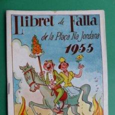 Folletos de turismo: PROGRAMA LLIBRET VALENCIA FALLAS - PLAÇA NA JORDANA - AÑO 1955. Lote 243868255
