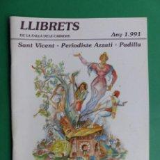 Folletos de turismo: PROGRAMA LLIBRET VALENCIA FALLAS - SANT VICENT, PERIODISTE AZZATI, PADILLA - AÑO 1991. Lote 243869530