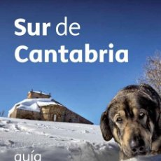 Folletos de turismo: LUIS E. PRIETO: SUR DE CANTABRIA/ALTO BESAYA. GUÍA DE VIAJE.. Lote 249257650