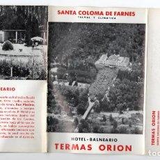 Folletos de turismo: SANTA COLOMA DE FARNES HOTEL BALNEARIO TERMAS ORION 1963 FOLLETO PUBLICIDAD 12 PAG. Lote 249542390