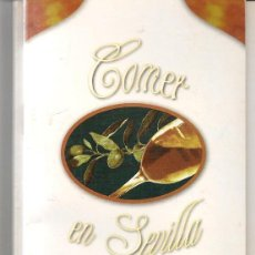 Folletos de turismo: TURISMO DE SEVILLA. COMER EN SEVILLA. 46 PÁGINAS. 1999.(C/A28). Lote 253870975