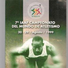 Folletos de turismo: EL MUNDIAL DE SEVILLA. 7º IAAF CAMPEONATO DEL MUNDO ATLETISMO. 20 - 29 AGOSTO 1999. (C/A28). Lote 253873300