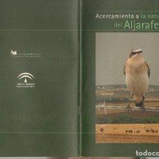 Folletos de turismo: ACERCAMIENTO A LA NATURALEZA DEL ALJARAFE. CONSEJERIA MEDIO AMBIENTE JUNTA DE ANDALUCIA 2008 (C/A28). Lote 253888575