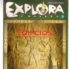 Folletos de turismo: EXPLORA Y NAVEGA. COLECCIÓN VISUAL. Nº 2. LOS EGIPCIOS. (C/A28). Lote 253892910
