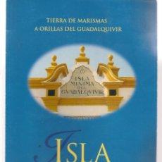 Folletos de turismo: ISLA MÍNIMA. TIERRA DE MARISMAS A ORILLA DEL GUADALQUIVIR. (C/A28). Lote 253894710