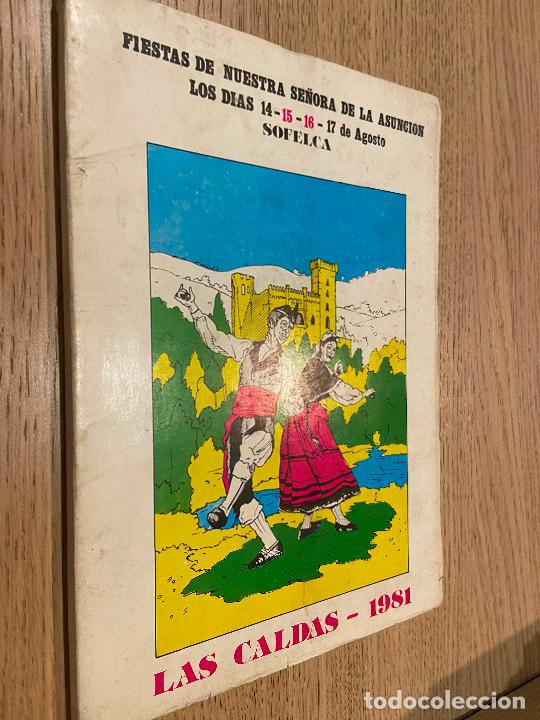 FIESTAS DE NUESTRA SEÑORA DE LA ASUNCION LOS DIAS 14-15-16-17 DE AGOSTO LAS CALDAS 1981 FOTOGRAFIAS (Coleccionismo - Folletos de Turismo)