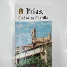 Folletos de turismo: FRÍAS. CIUDAD DE CASTILLA (BURGOS). FOLLETO, AÑO: 1992.. Lote 256160655