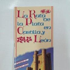 Folletos de turismo: LA RUTA DE LA PLATA EN CASTILLA Y LEÓN. AÑO 1993.. Lote 261230780