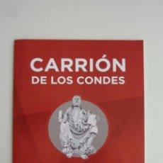 Folletos de turismo: FOLLETO CARRIÓN DE LOS CONDES INFORMACIÓN + PLANO CASTILLA Y LEÓN TURISMO [2016]. Lote 263196625