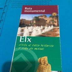 Folletos de turismo: FOLLETO RUTA MONUMENTAL ELCHE. Lote 268748194
