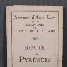 Folletos de turismo: GUIA ROUTE DES PYRÉNÉES-CARTE ITINÉRAIRE - C.S. MAI ANNÉE 1932. Lote 268846409