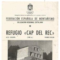 Folletos de turismo: REFUGIO CAP DEL REC ED 1951 ALTA CERDAÑA PIRINEO CATALAN FOLLETO DOBLE MONTAÑISMO F.E.T. Y J.O.N.S.. Lote 268868249