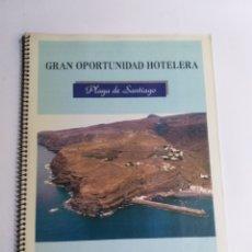 Folletos de turismo: GRAN OPORTUNIDAD HOTELERA PLAYA DE SANTIAGO . LA GOMERA ISLAS CANARIAS. Lote 269308288