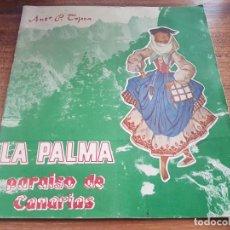Folletos de turismo: LA PALMA PARAISO DE CANARIAS ANTONIO P. TEJERA REYES 1960 MAGNIFICA PUBLICACION. Lote 276995348