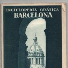 Folletos de turismo: ENCICLOPEDIA GRAFICA BARCELONA. VICENTE CLAVEL. EDITORIAL CERVANTES. 1929. Lote 277007538
