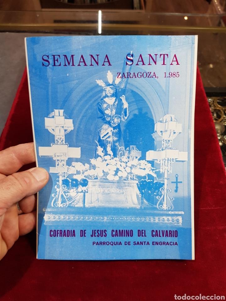 PROGRAMA SEMANA SANTA ZARAGOZA 1985 COFRADÍA DE JESÚS CAMINO DEL CALVARIO PARROQUIA SANTA ENGRACIA (Coleccionismo - Folletos de Turismo)