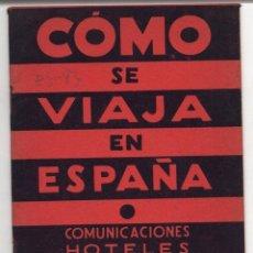 Brochures de tourisme: COMO SE VIAJA EN ESPAÑA. PATRONATO NACIONAL DE TURISMO. INCLUYE MAPA DE PRINCIPALES CARRETERAS. Lote 278325318