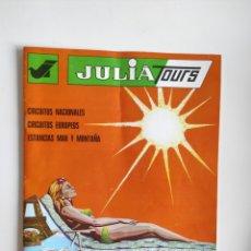 Folletos de turismo: FOLLETO VIAJES JULIA TOURS AÑON1974. Lote 288130308