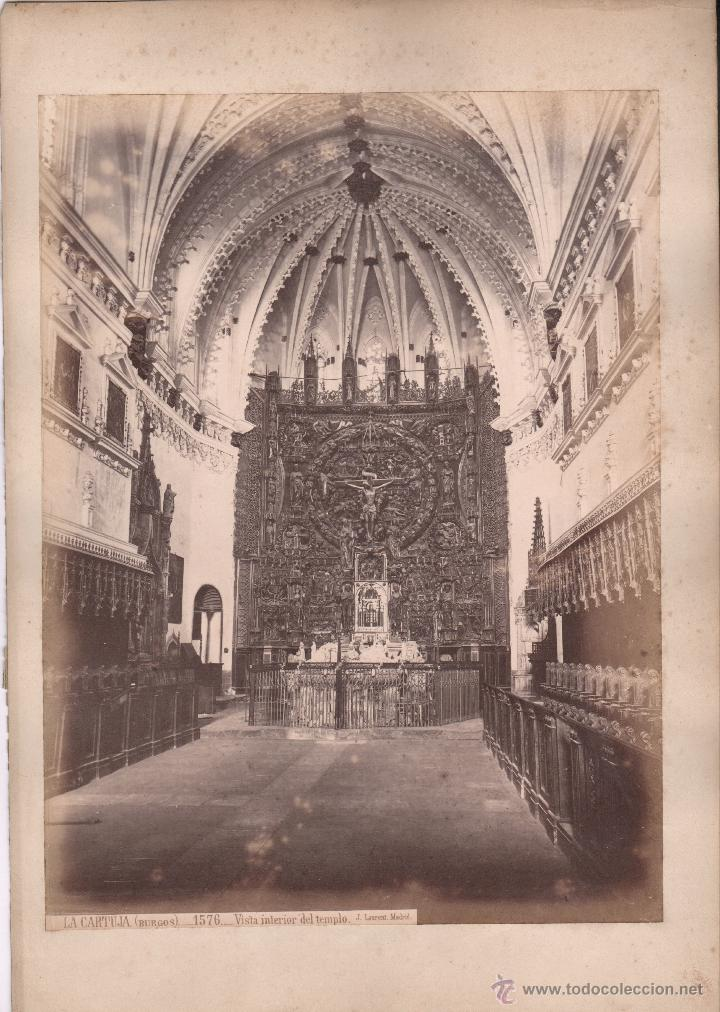 BURGOS, LA CARTUJA, 1576. VISTA INTERIOR DEL TEMPLO. FOTO: LAURENT, MADRID. 25X34 CM. (Fotografía Antigua - Albúmina)