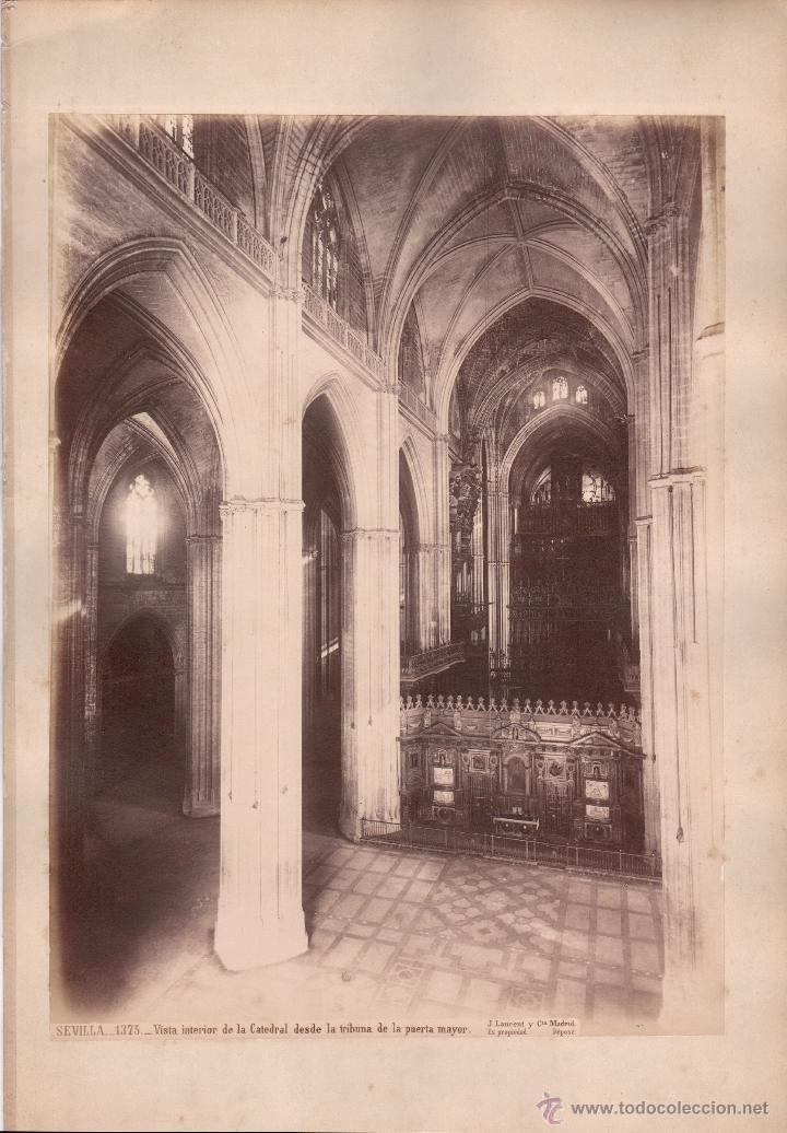 SEVILLA, 1375. VISTA INTERIOR DE LA CATEDRAL, FOTO: LAURENT, MADRID. 25X34 CM. (Fotografía Antigua - Albúmina)