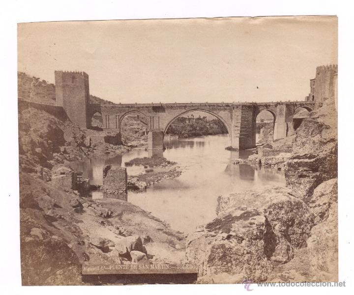 TOLEDO, PUENTE DE SAN MARTÍN, FOTO: ALGUACIL, 1890'S. 18X22 CM. (Fotografía Antigua - Albúmina)