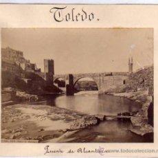 Fotografía antigua: FOTOGRAFÍA ALBÚMINA TOLEDO. PUENTE DE ALCÁNTARA. NÚMERO 292. J. LAURENT MADRID. . Lote 52526622