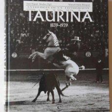 Fotografía antigua: ANTOLOGÍA DE LA FOTOGRAFÍA TAURINA 1839-1939. Lote 91890020