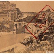 Fotografía antigua: TOLEDO - ALBUMINA - PUENTE DE ALCÁNTARA - CASIANO ALGUACIL - 20X15 CM. Lote 134565682