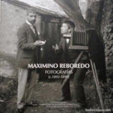 Fotografía antigua: MAXIMINO REBOREDO. FOTOGRAFÍAS 1892-1899. XUNTA DE GALICIA, 2003. Lote 218610270