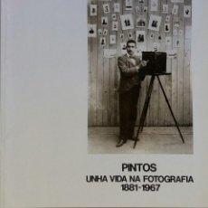 Fotografía antigua: PINTOS, UNHA VIDA NA FOTOGRAFIA 1881-1967. MUSEO DE PONTEVEDRA, 1985. Lote 218975077