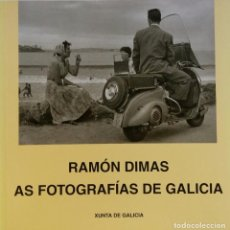 Fotografía antigua: RAMÓN DIMAS. AS FOTOGRAFIAS DE GALICIA. XUNTA DE GALICIA, 2000. Lote 219699972