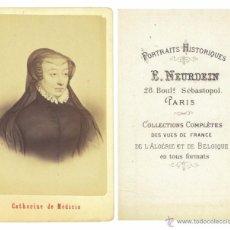 Fotografía antigua: CDV NEURDEIN CATHERINE DE MÉDICIS (1519 –1589) - REINA DE FRANCIA (1547-1559) CARTA DE VISITA. Lote 55084686