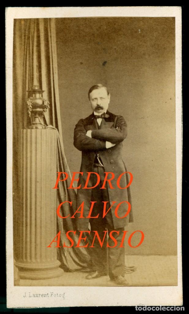 PEDRO CALVO ASENSIO - POLÍTICO - PARTIDO PROGRESISTA - 1860'S - FOTOGRAFIA LAURENT (Fotografía Antigua - Cartes de Visite)