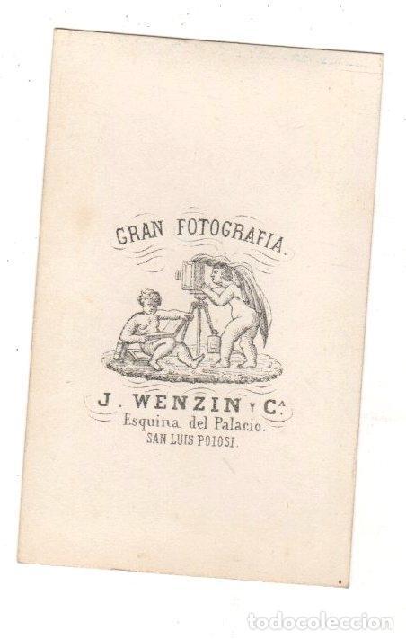 Fotografía antigua: FOTOGRAFIA CARTE DE VISITE. GRAN FOTOGRAFIA J. WENZIN. SAN LUIS POTOSI, MEXICO - Foto 2 - 276797458