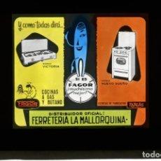 Fotografía antigua: DIAPOSITIVA DE CRISTAL PUBLICIDAD FAGOR - FERRETERIA LA MALLORQUINA. Lote 204346156