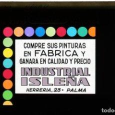 Fotografía antigua: DIAPOSITIVA DE CRISTAL PUBLICIDAD INDUSTRIAL ISLEÑA - FERRETERIA LA MALLORQUINA. Lote 204346733