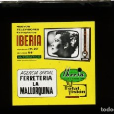 Fotografía antigua: DIAPOSITIVA DE CRISTAL PUBLICIDAD TELEVISORES IBERIA - FERRETERIA LA MALLORQUINA. Lote 204349137