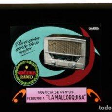 Fotografía antigua: DIAPOSITIVA DE CRISTAL PUBLICIDAD OPTIMUS RADIO - FERRETERIA LA MALLORQUINA. Lote 204349355