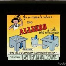 Fotografía antigua: DIAPOSITIVA DE CRISTAL PUBLICIDAD ALLEGRO - FERRETERÍA LA MALLORQUINA. Lote 204350443