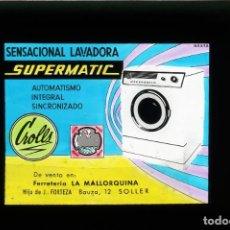 Fotografía antigua: DIAPOSITIVA DE CRISTAL PUBLICIDAD LAVADORAS SUPERMATIC - FERRETERÍA LA MALLORQUINA. Lote 204355976