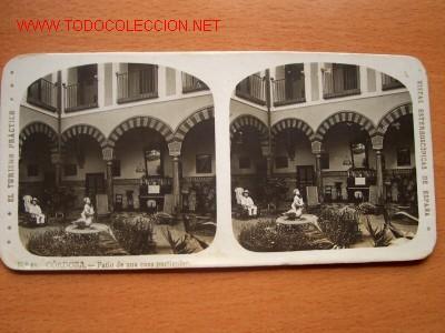 Nº 13 CÓRDOBA - PATIO DE UNA CASA PARTICULAR ( EL TURISMO PRÁCTICO) (Fotografía Antigua - Estereoscópicas)