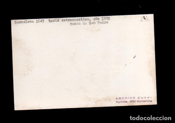 Fotografía antigua: S0002-24 ARCHIVO CUYAS Barcelona- 1649 año 1950 -Ronda de San Pedro- Serie retrospectiva - Foto 2 - 24719796